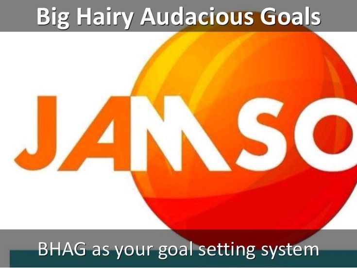 Slideshare Deck : Big Hairy Audacious Goals (BHAG)  #slideshare #goalsetting #bhag