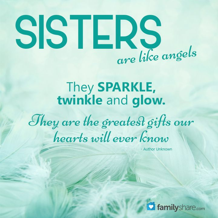 Sisters are like angels. They sparkle, twinkle, and glow. They are the greatest gifts our hearts will ever know. I find such joy in our time together Cathie!!! I love you!