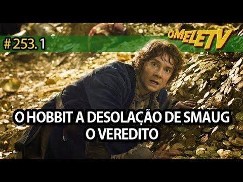 O Hobbit: A Desolação de Smaug - O Veredito!   OmeleTV #253.1