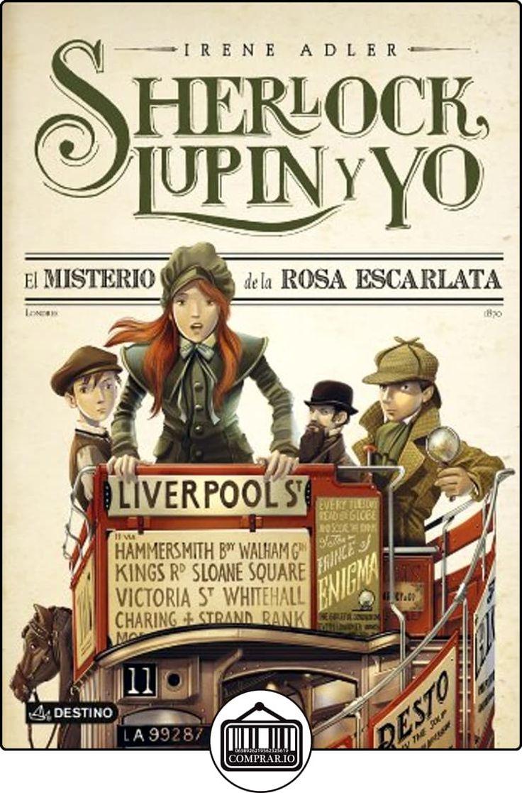 El misterio de la Rosa Escarlata: Sherlock, Lupin y yo 3 de Irene Adler ✿ Libros infantiles y juveniles - (De 6 a 9 años) ✿