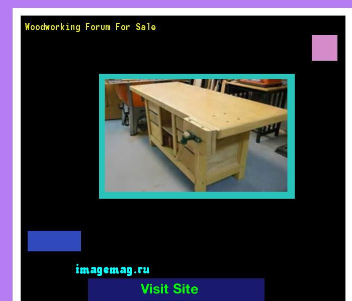 Woodworking Forum For Sale 093100 - The Best Image Search
