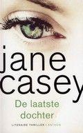 De laatste dochter - Jane Casey dit boek heb ik gelezen op vakantie, heerlijk om te lezen en erg spannend