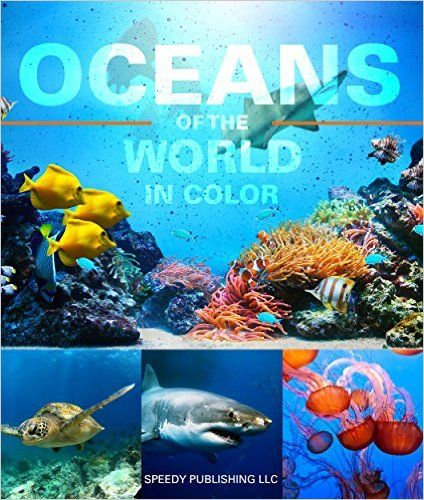 Oceans Of The World In Color: Marine Life and Oceanography for Children - Kindle edition by Speedy Publishing. Children Kindle eBooks @ Amazon.com.