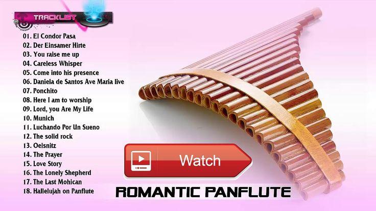 Greatest Pan Fute Romantic Instrumental Music Pan Flute Instrumental Playlist  Greatest Pan Fute Romantic Instrumental Music Pan Flute Instrumental Playlist Greatest Pan Fute Romantic Instrument
