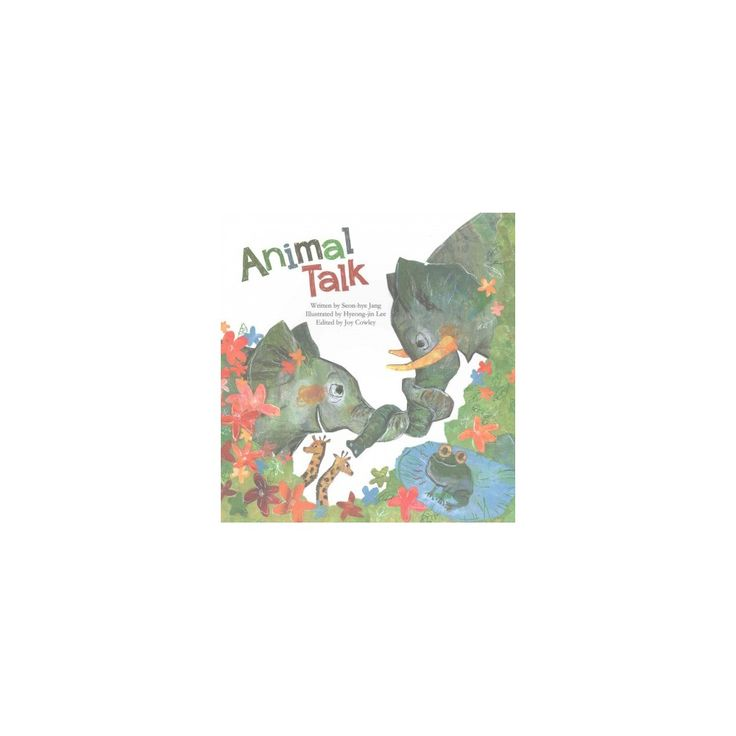 Animal Talk : Animal Communication (Paperback) (Seon-hye Jang)