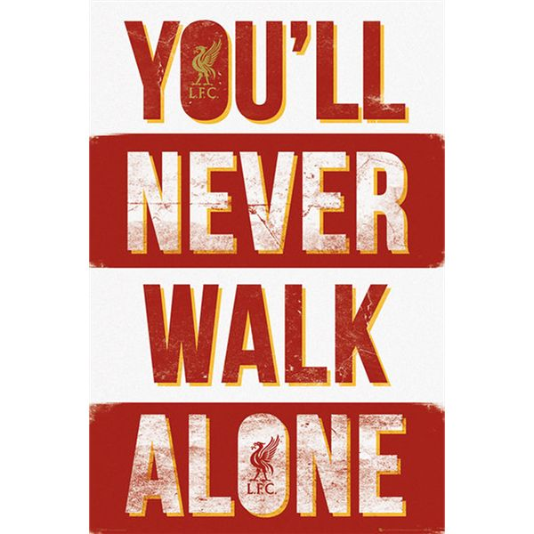 Liverpool FC Youll Never Walk Alone Poster