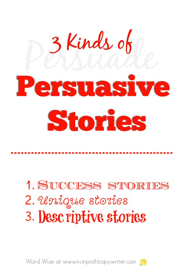 persuasive writing stories Stories allow people to persuade themselves, and that's what it's really all  found the article on ten timeless persuasive writing techniques to be very good.