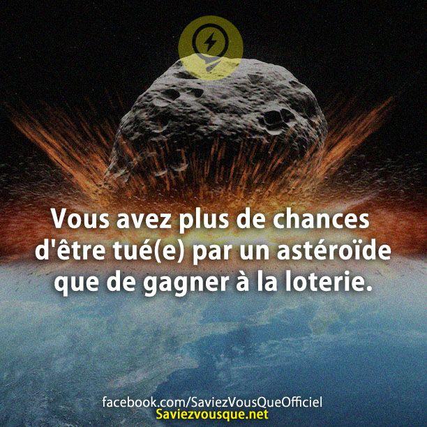 Vous avez plus de chances d'être tué(e) par un astéroïde que de gagner à la loterie. | Saviez Vous Que?