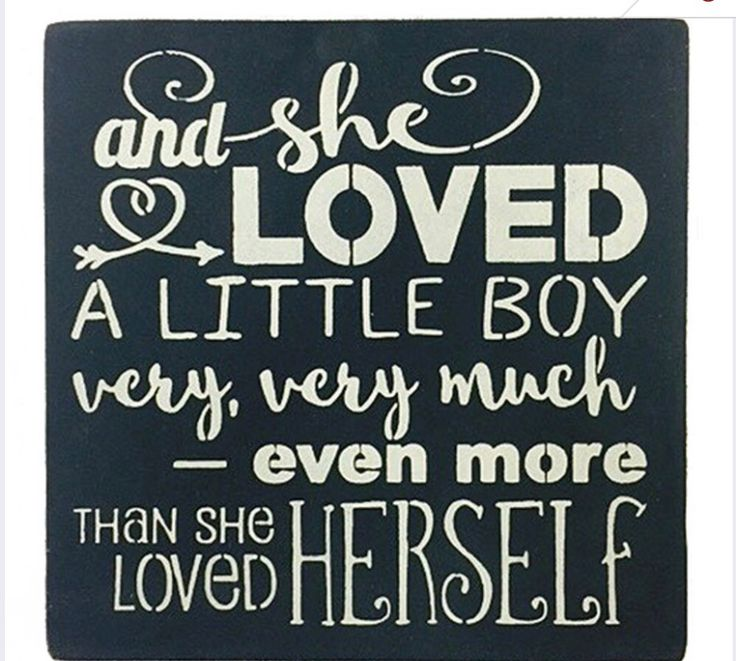 And she loved a little boy very, very much - even more than she loved eself.