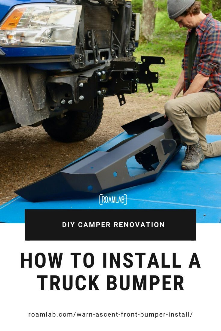 How To Install A Warn Ascent Front Bumper In 2020 Truck Grilles Camper Renovation Installation