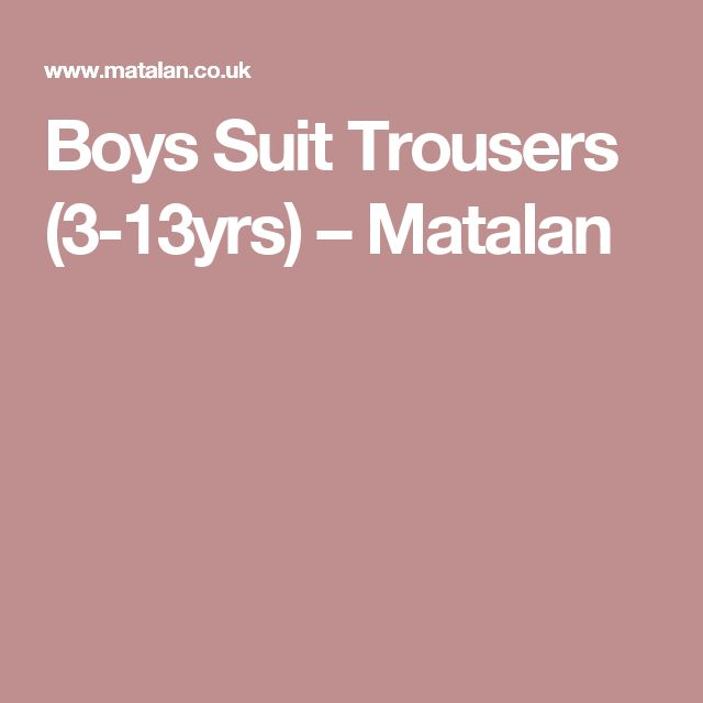 Boys Suit Trousers (3-13yrs) – Matalan