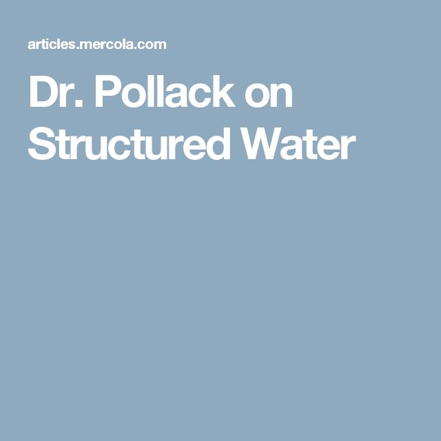 Dr. Pollack on Structured Water