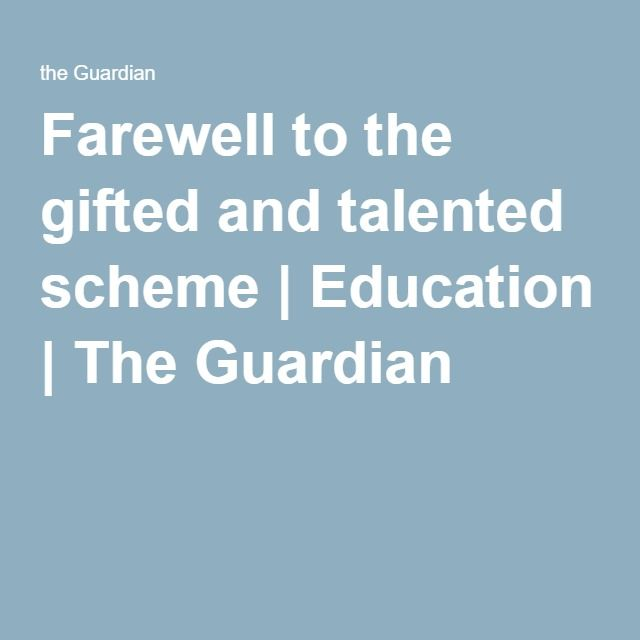 Farewell to the gifted and talented scheme | Education | The Guardian