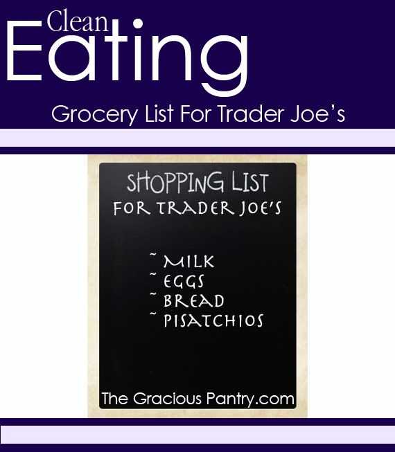 Clean Eating Shopping List For Trader Joe's. #cleaneating #eatclean #grocerylist #grocery #healthyshopping #healthyfood #traderjoesTrader Joe, Healthyfood Traderjoes, Cleaneating Eatclean, Cleaneating Grocerylist