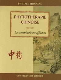 Philippe Sionneau - Phytothérapie chinoise - Les associations efficaces.