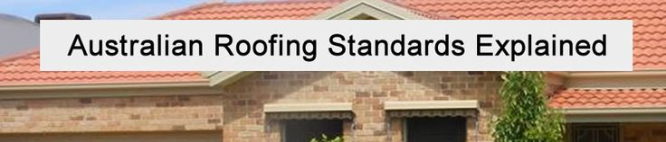 Australian Roofing Standards Explained