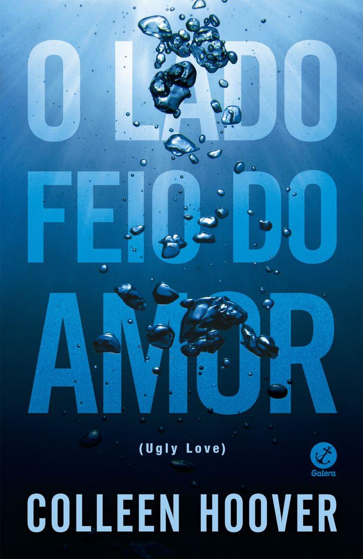 O Lado Feio do Amor (Ugly Love) - Colleen Hoover - #Resenha   OBLOGDAMARI.COM