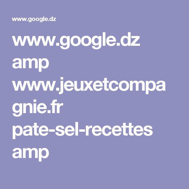 www.google.dz amp www.jeuxetcompagnie.fr pate-sel-recettes amp