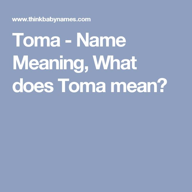 Toma - Name Meaning, What does Toma mean?