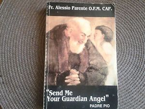 Send Me Your Guardian Angel - Fr. Allessio Parente (abut Padre Pio)