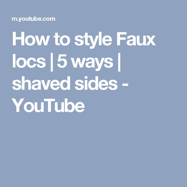 How to style Faux locs   5 ways   shaved sides - YouTube