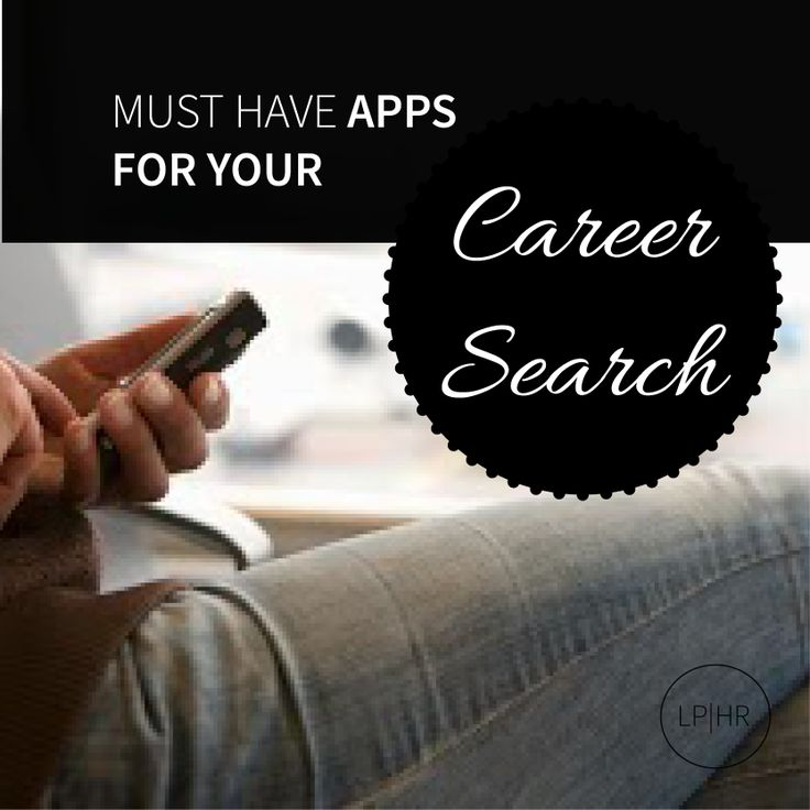 Must Have Apps for Your Career Search // http://bit.ly/1rtWbmR Original Post Via www.LPHR.wordpress.com