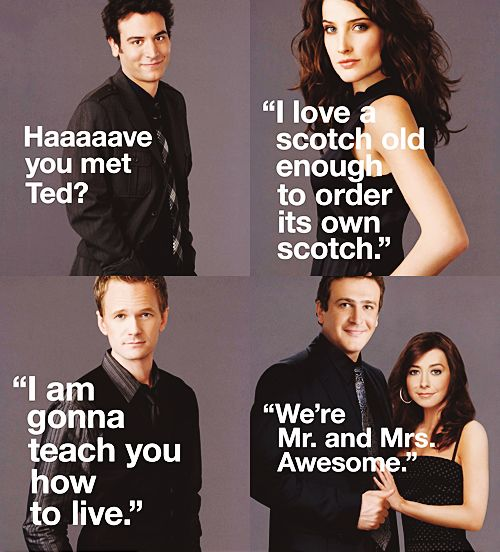 How I met your mother... basically yeah