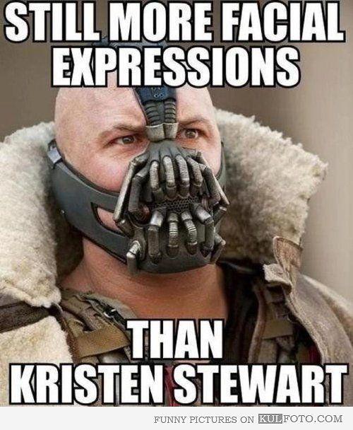 yes.: Bane, Kristen Stewart, Movie, So True, Funny Stuff, Batman, Dark Knight, Tom Hardy