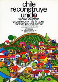 CHILE RECONSTRUYE UNIDO El terremoto del 8 de julio de 1971 afectó a gran parte de Chile, y también se generaron acciones de reconstrucción para enfrentar las grandes pérdidas de viviendas.