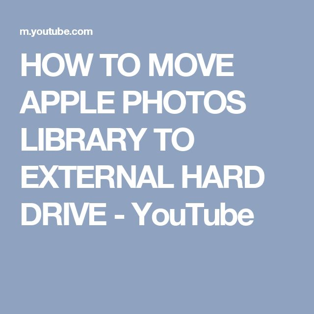 HOW TO MOVE APPLE PHOTOS LIBRARY TO EXTERNAL HARD DRIVE - YouTube