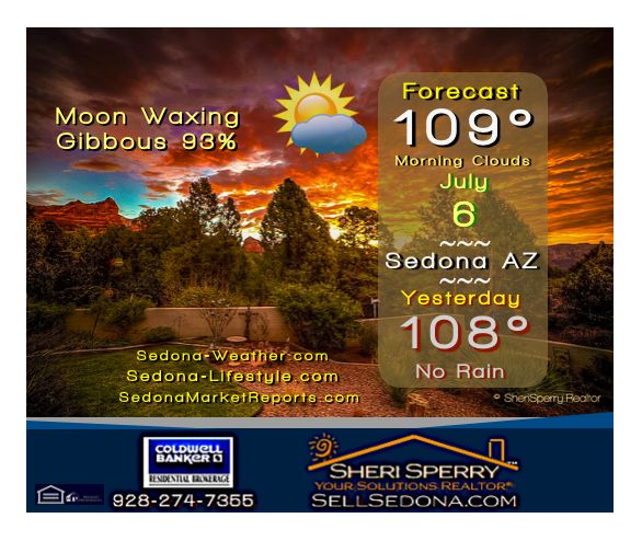 Thursday July 6 -Sedona-Weather.com - Another Record Hi = 107.8 - Sunrise - 5:19a - Sunset - 7:44p - #sedona - #weather - #record - #heatwave