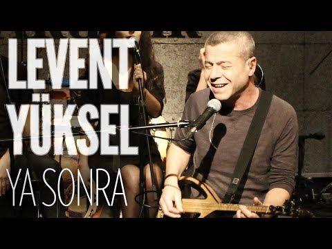 Levent Yüksel - Ya Sonra (JoyTurk Akustik) - YouTube