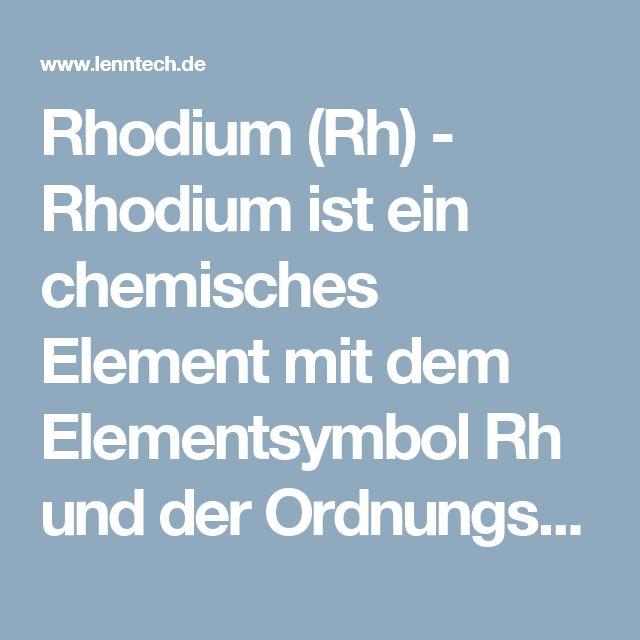 rhodium rh rhodium ist ein chemisches element mit dem elementsymbol rh und der ordnungszahl. Black Bedroom Furniture Sets. Home Design Ideas
