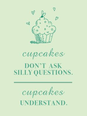 #cupcake quote by Please Cupcakes