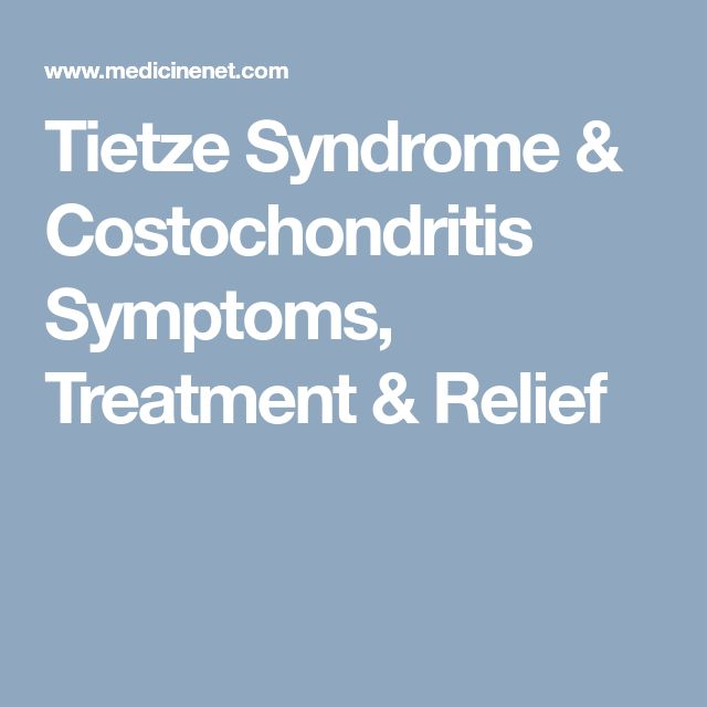 Tietze Syndrome & Costochondritis Symptoms, Treatment & Relief