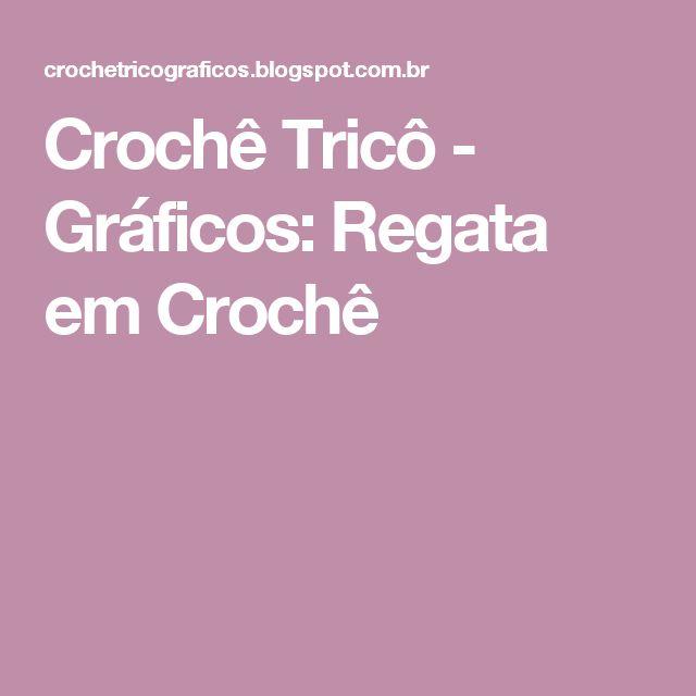 Crochê Tricô - Gráficos: Regata em Crochê