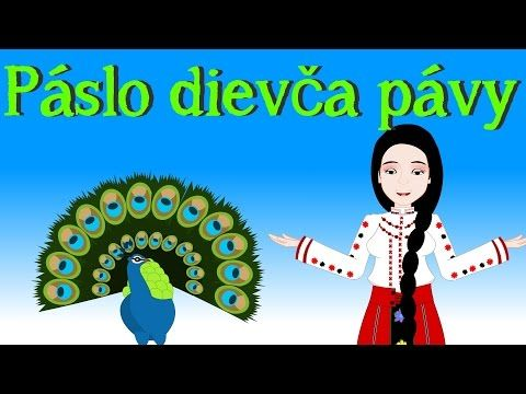Páslo dievča pávy   Slovenské detské pesničky   The Girl and Peacocks in Slovak - YouTube