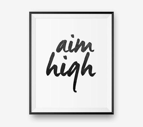 Printable Aim high Black and White Typography by PrintableSky