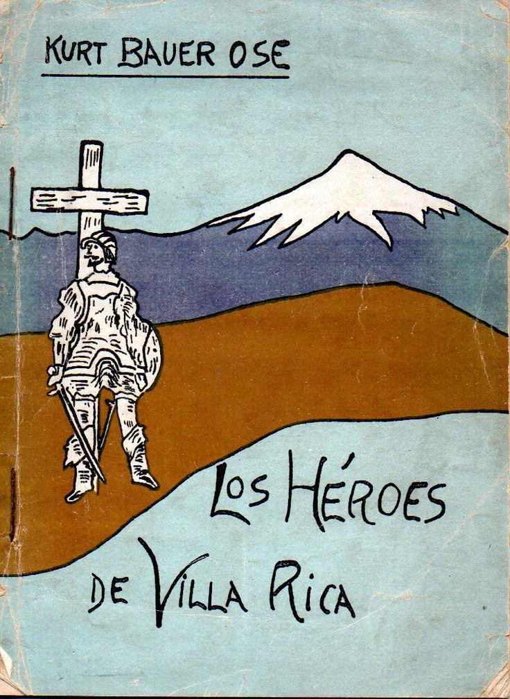 Los Héroes de Villa Rica.  Kurt Bauer Ose