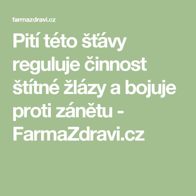 Pití této šťávy reguluje činnost štítné žlázy a bojuje proti zánětu - FarmaZdravi.cz