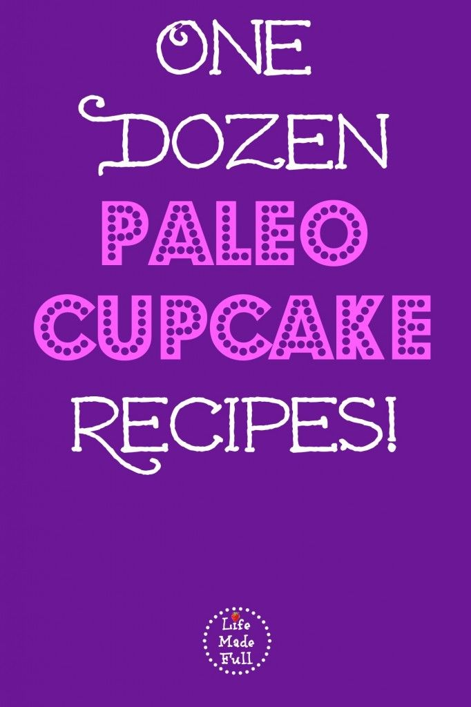 One Dozen Paleo Cupcake Recipes! - Life Made Full