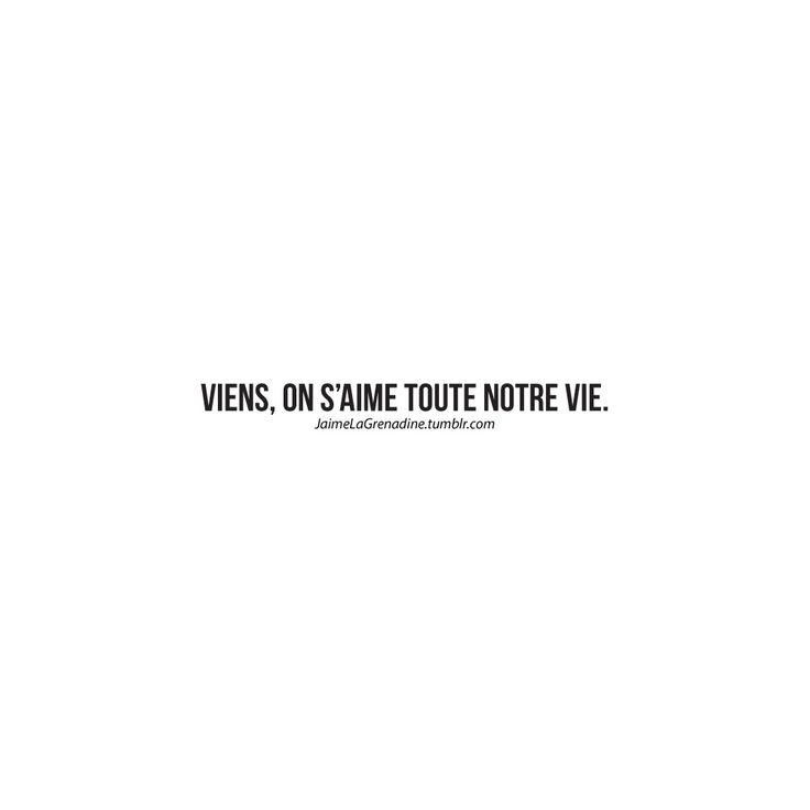 Viens, on s'aime toute notre vie. - #JaimeLaGrenadine