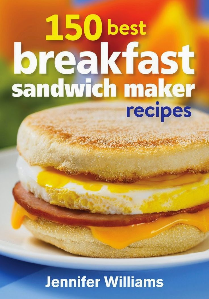 Hot Eats and Cool Reads: 150 Best Breakfast Sandwich Maker Recipes Cookbook by Jennifer Williams