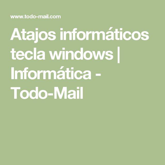 Atajos informáticos tecla windows   Informática - Todo-Mail