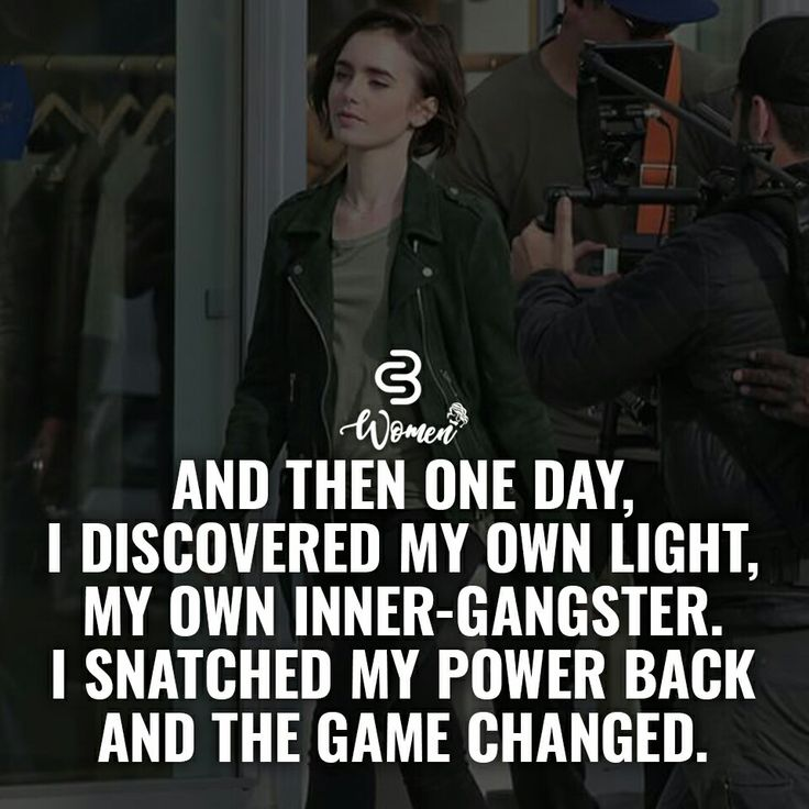 and then one day, i discovered my own light, my own inner-gangster. i snatched my power back and the game changed.