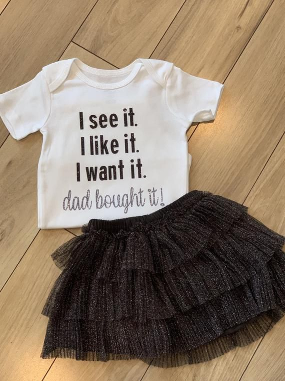 Baby Girl Clothes Baby Girl Outfit Baby Tutu Baby Shower Gift Funny Baby Gift I See It I Like It I Want It Dad Bought It