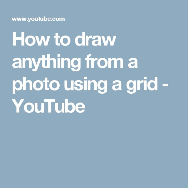 How to draw anything from a photo using a grid - YouTube