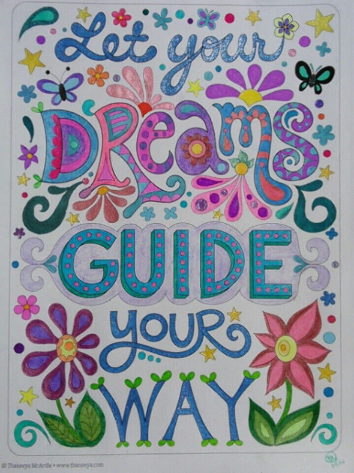 Let your dreams guide your way!! Awesome quote!! Adult Coloring using gel pens, colored pencils and markers☺