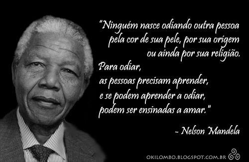 http://wwwblogtche-auri.blogspot.com.br/2013/12/frases-de-nelson-mandela.html  Frases de Nelson Mandela