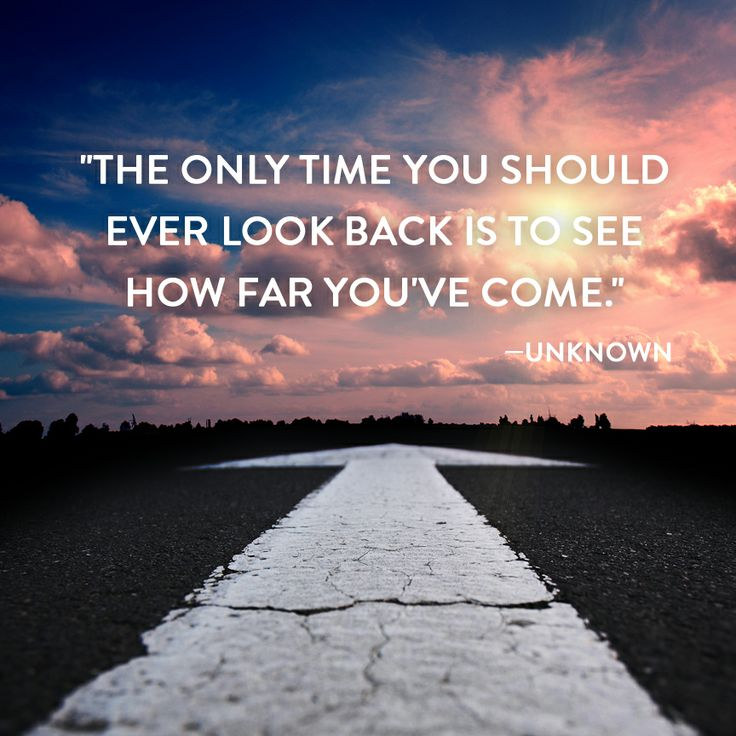 """""""The only time you should ever look back is to see how far you've come."""" —Unknown #Quote #Motivational #Inspiring #Original"""